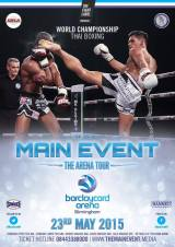 The Main Event – Arena Tour: Full Card (Saturday 23rd May15)